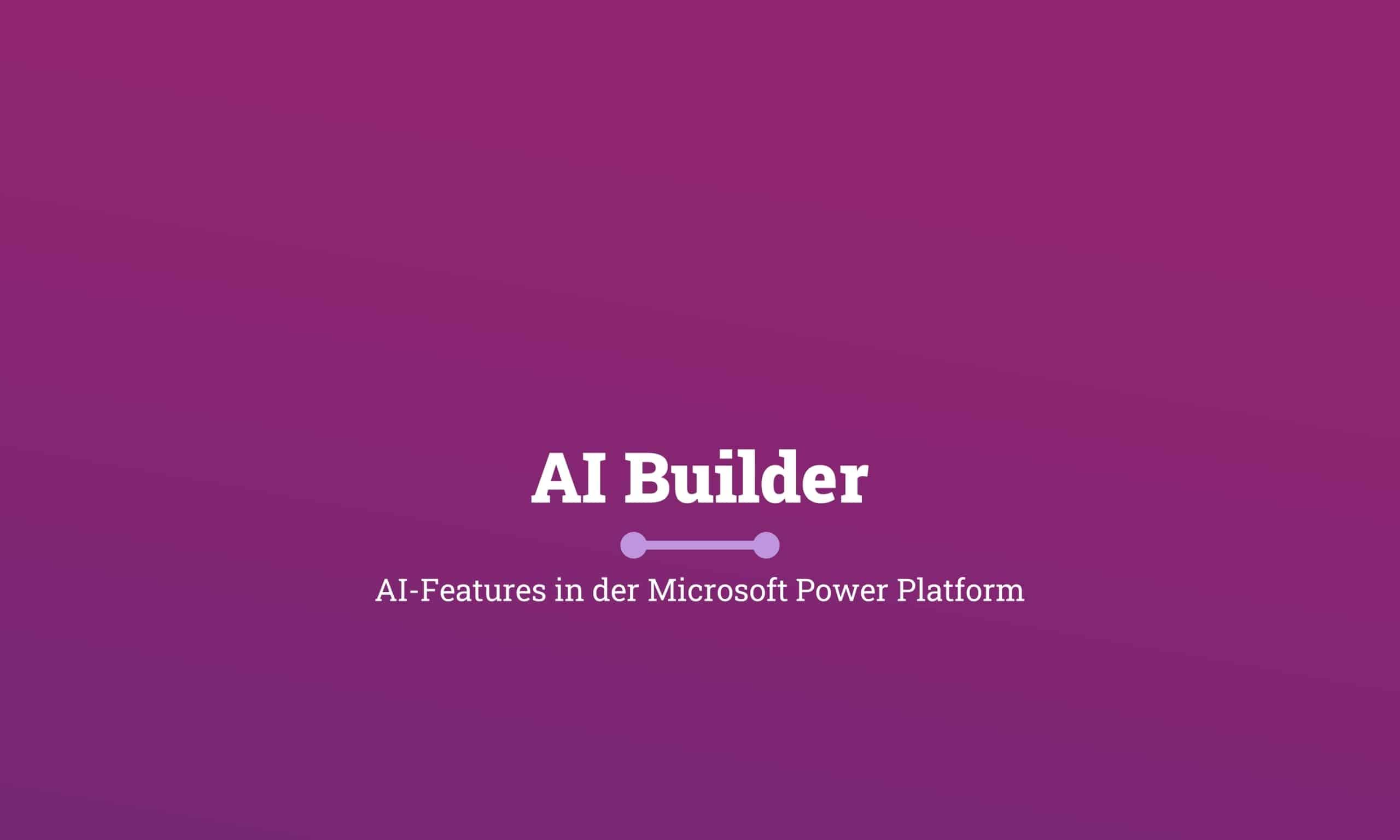 Microsoft Power Platform AI Builder Titelbild scaled