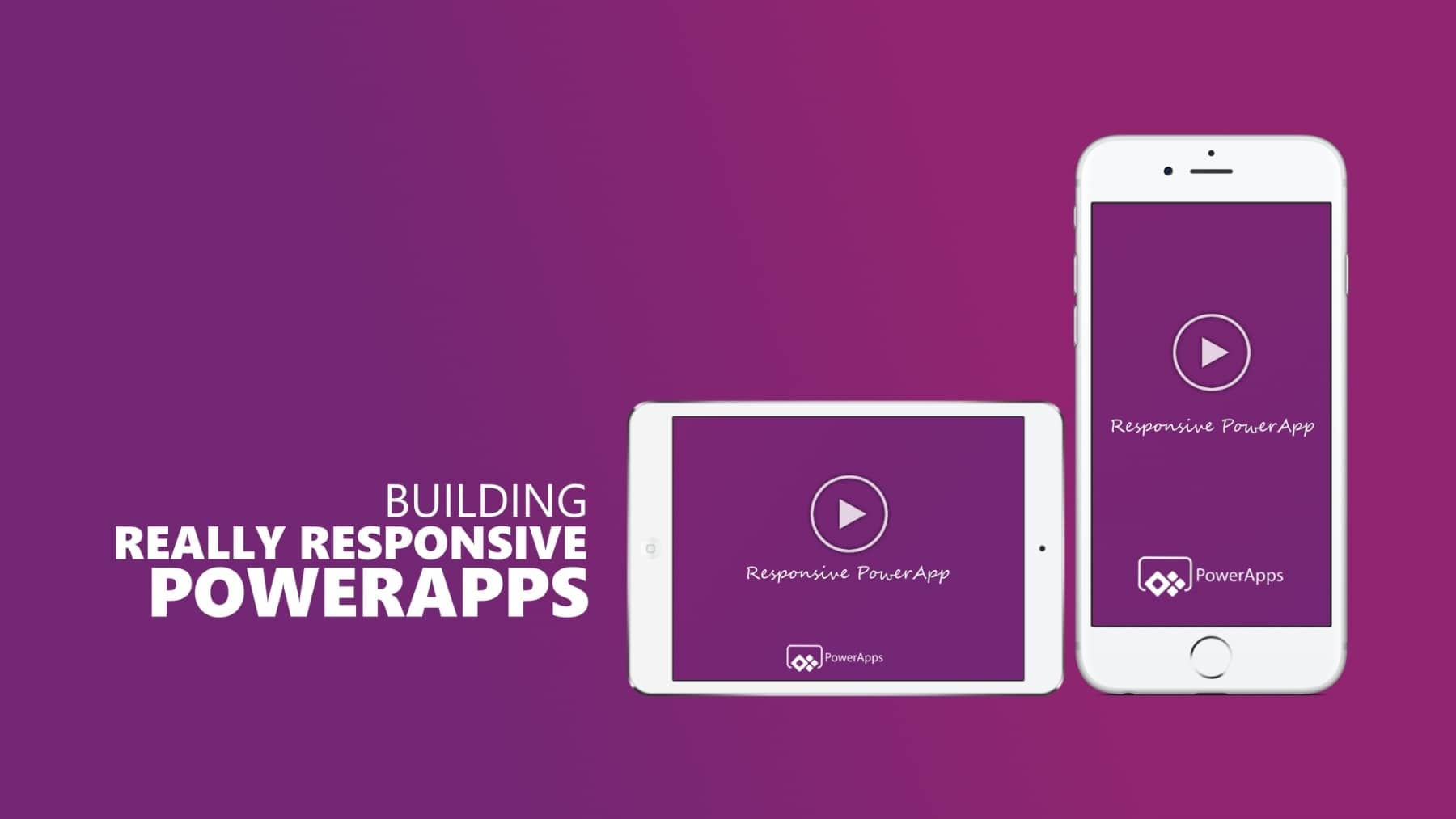 How To Building Really Responsive Microsoft PowerApps Titelbild