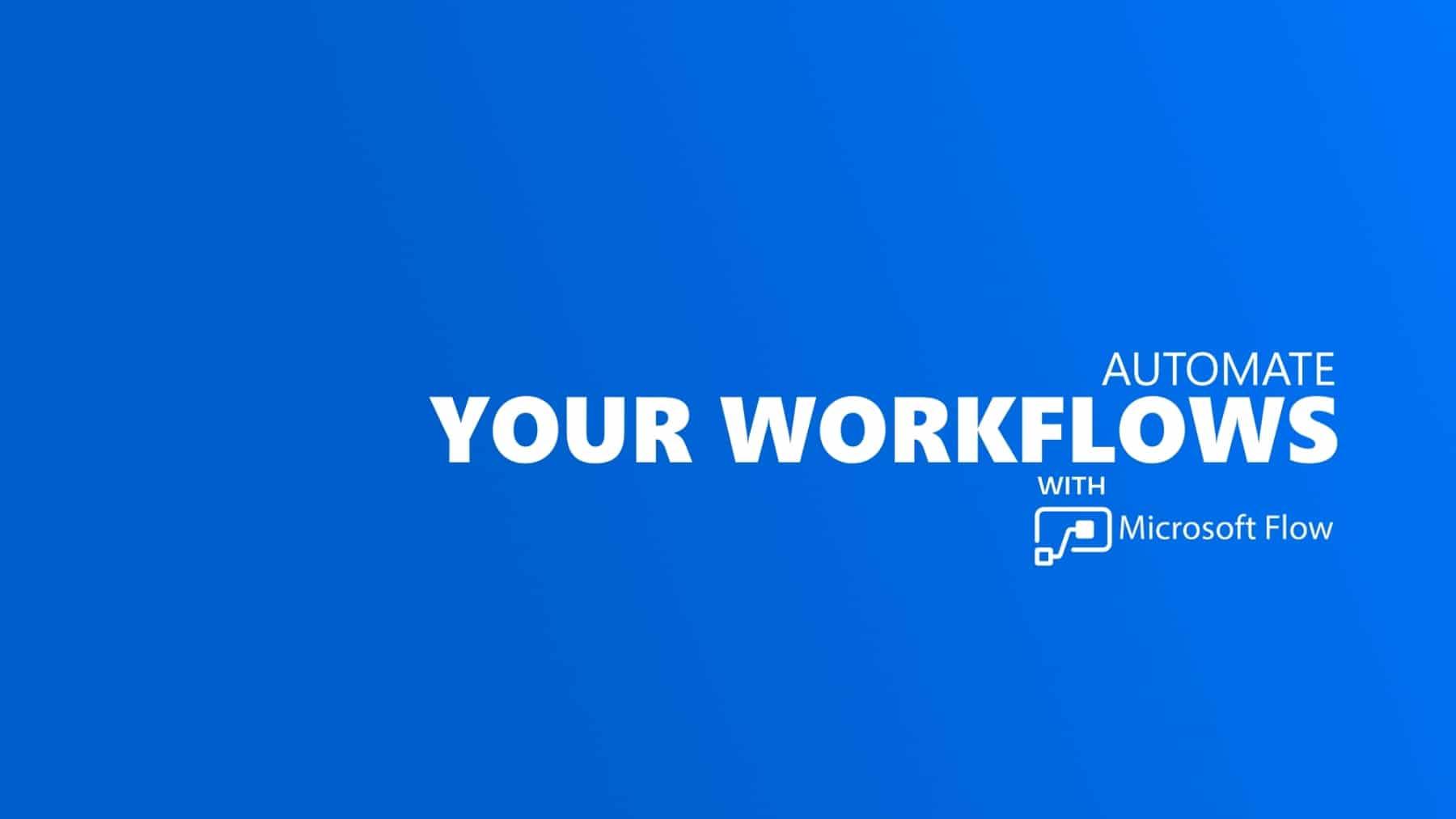 Automate Your Workflows With Microsoft Flow Titelbild